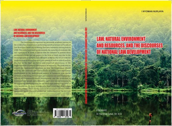 CV Nuswantara; Law Natural Environment and Resources and The Discourses of National Law Development; Law; Natural Environment; Resources; The Discourses; National; Law; Development; I Nyoman Nurjaya; 2017